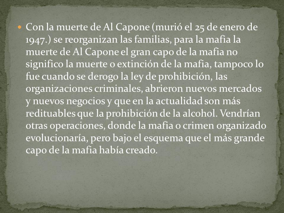 Con la muerte de Al Capone (murió el 25 de enero de 1947