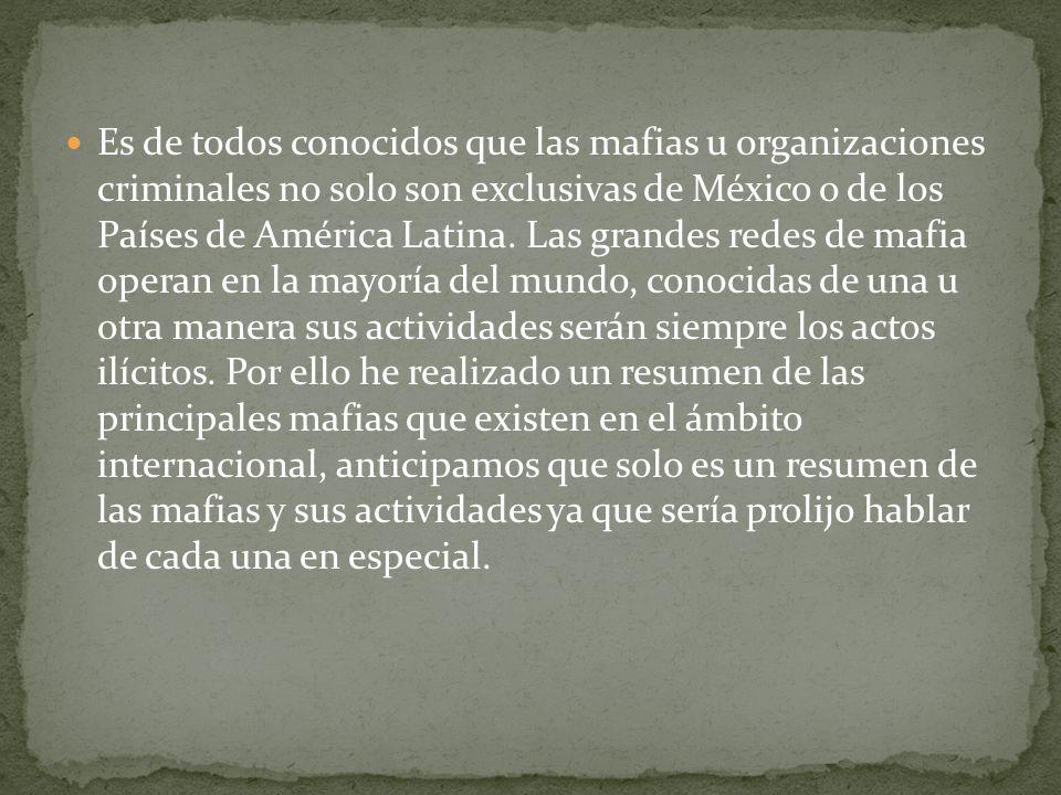 Es de todos conocidos que las mafias u organizaciones criminales no solo son exclusivas de México o de los Países de América Latina.