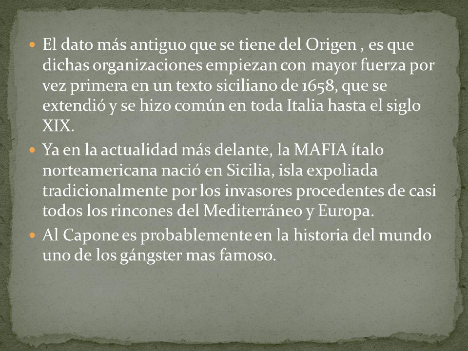 El dato más antiguo que se tiene del Origen , es que dichas organizaciones empiezan con mayor fuerza por vez primera en un texto siciliano de 1658, que se extendió y se hizo común en toda Italia hasta el siglo XIX.