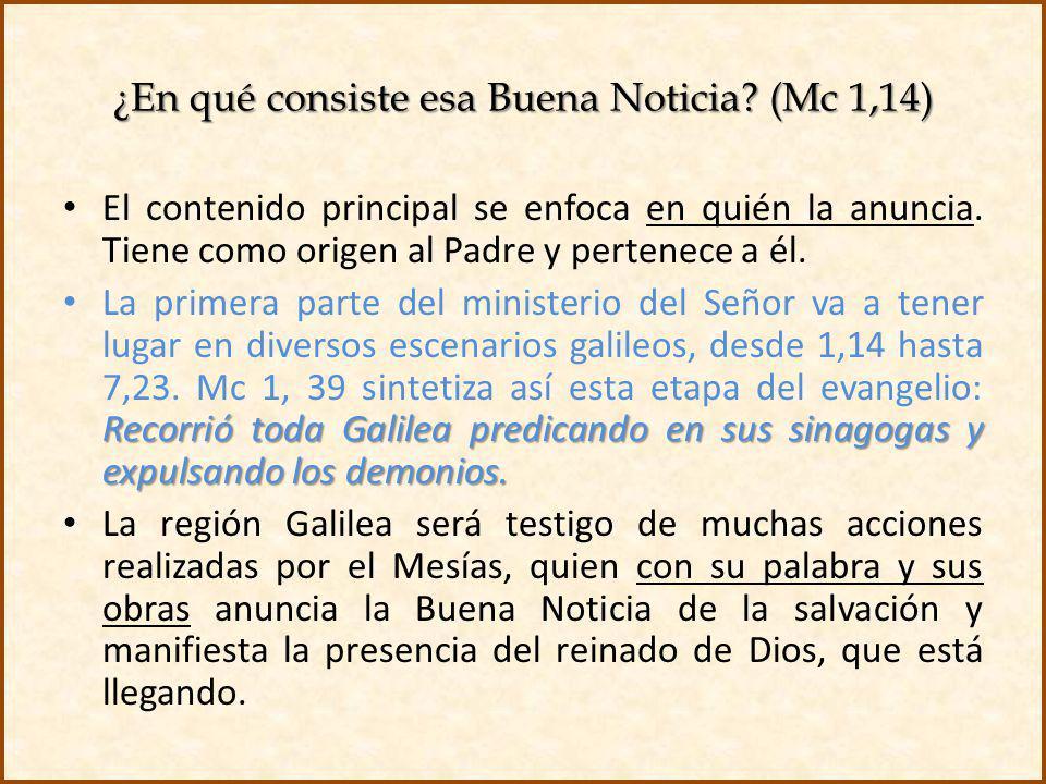 ¿En qué consiste esa Buena Noticia (Mc 1,14)