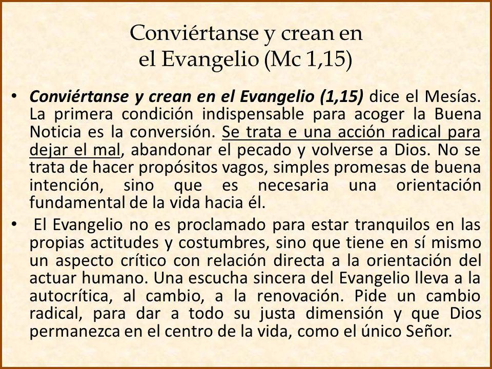 Conviértanse y crean en el Evangelio (Mc 1,15)