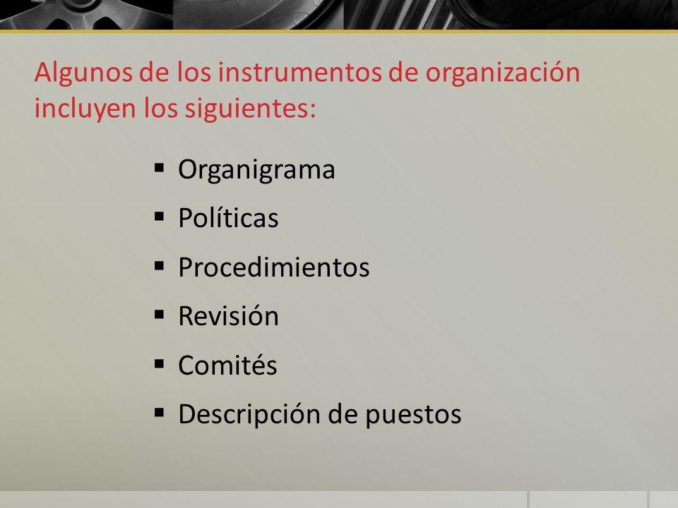 Algunos de los instrumentos de organización incluyen los siguientes: