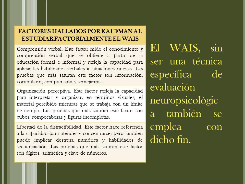 FACTORES HALLADOS POR KAUFMAN AL ESTUDIAR FACTORIALMENTE EL WAIS