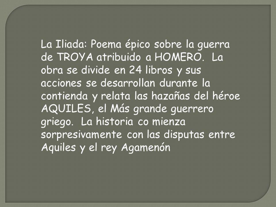 La Iliada: Poema épico sobre la guerra de TROYA atribuido a HOMERO