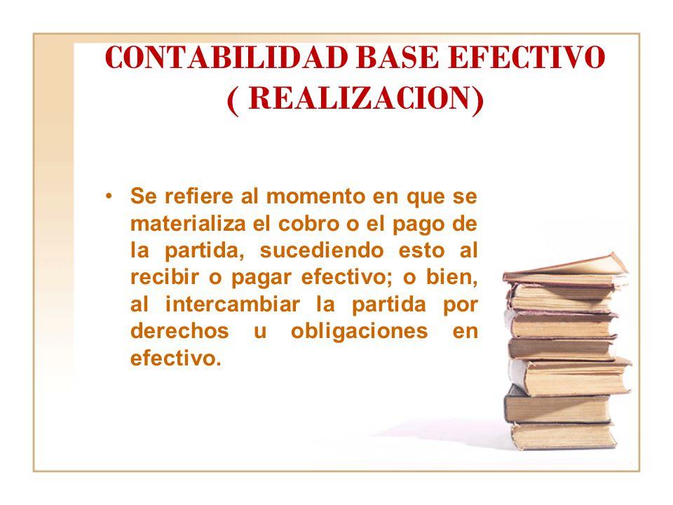 CONTABILIDAD BASE EFECTIVO ( REALIZACION)