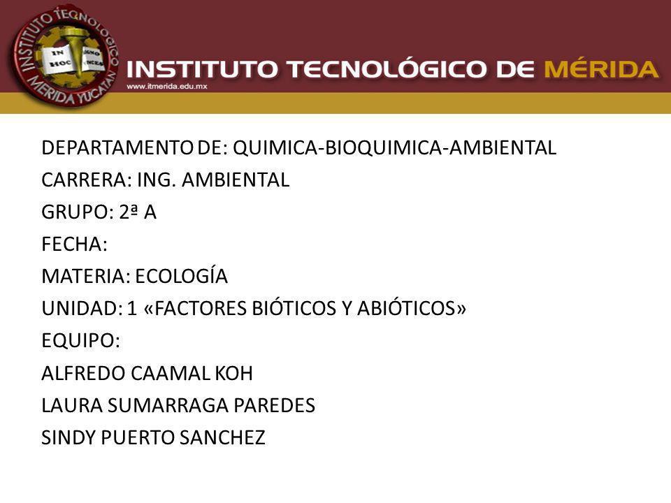 DEPARTAMENTO DE: QUIMICA-BIOQUIMICA-AMBIENTAL