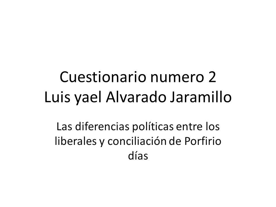 Cuestionario numero 2 Luis yael Alvarado Jaramillo