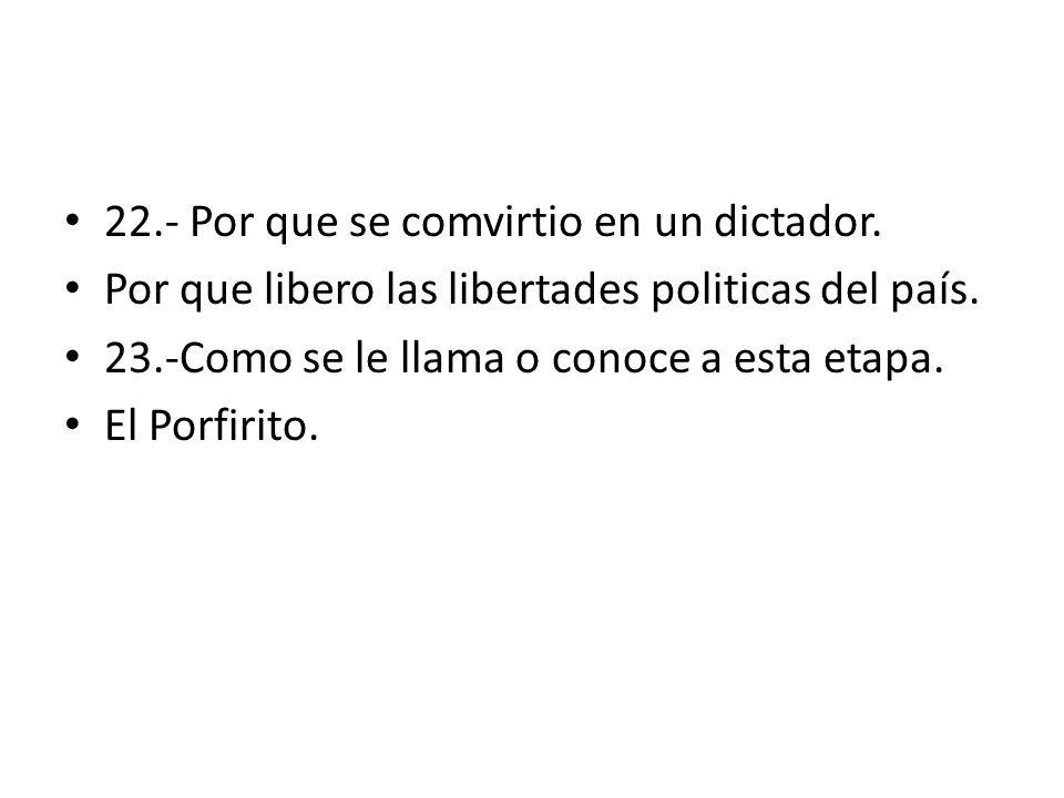 22.- Por que se comvirtio en un dictador.