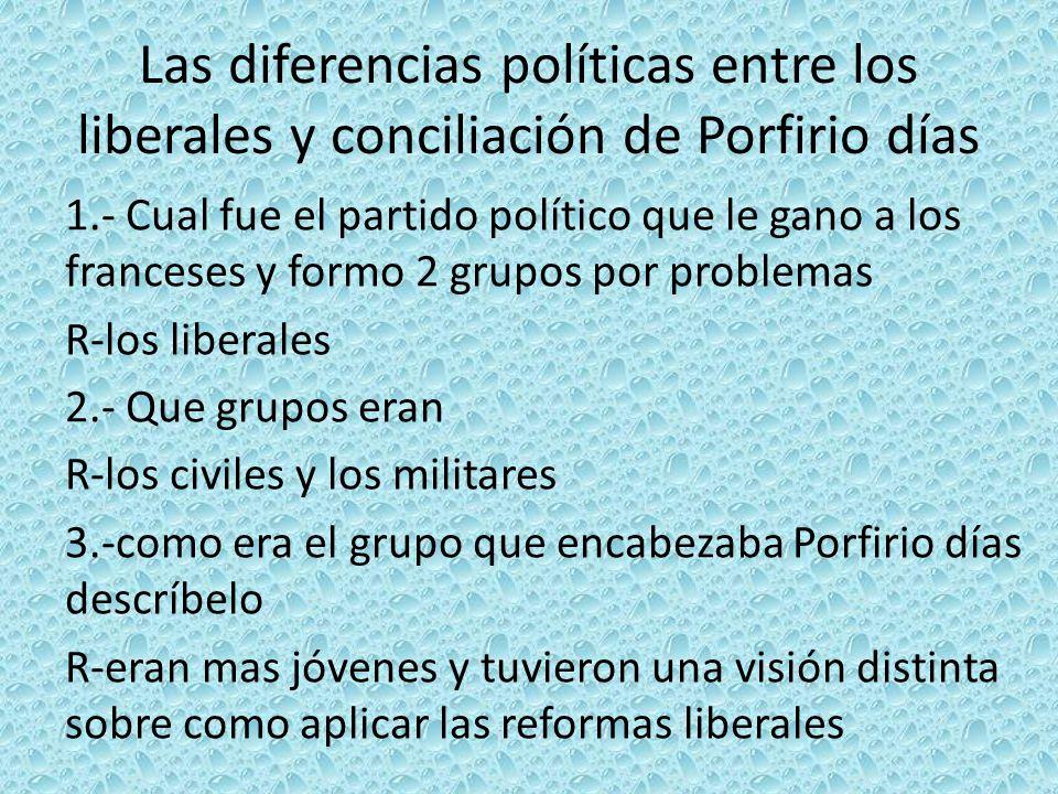 Las diferencias políticas entre los liberales y conciliación de Porfirio días
