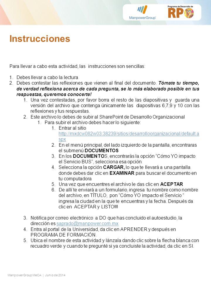 Instrucciones Para llevar a cabo esta actividad, las instrucciones son sencillas: Debes llevar a cabo la lectura.