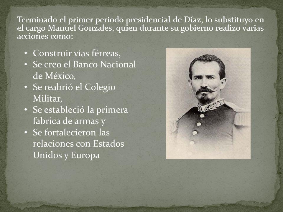 Construir vías férreas, Se creo el Banco Nacional de México,