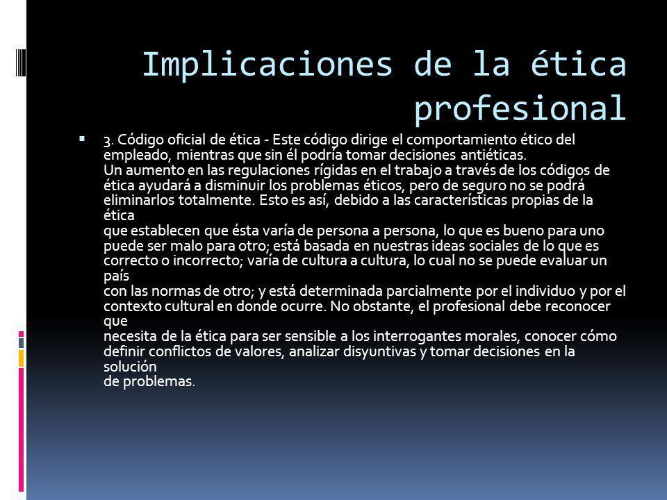 Implicaciones de la ética profesional