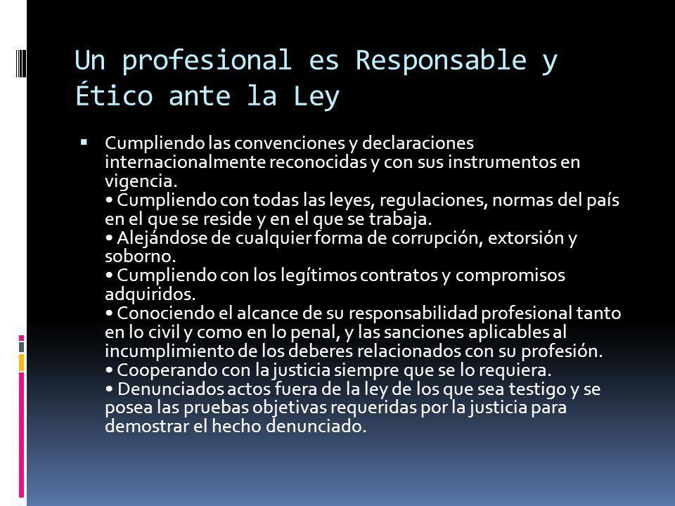 Un profesional es Responsable y Ético ante la Ley