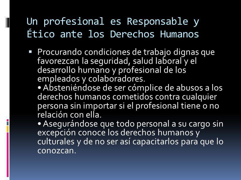 Un profesional es Responsable y Ético ante los Derechos Humanos