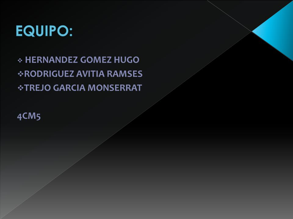 EQUIPO: RODRIGUEZ AVITIA RAMSES TREJO GARCIA MONSERRAT 4CM5