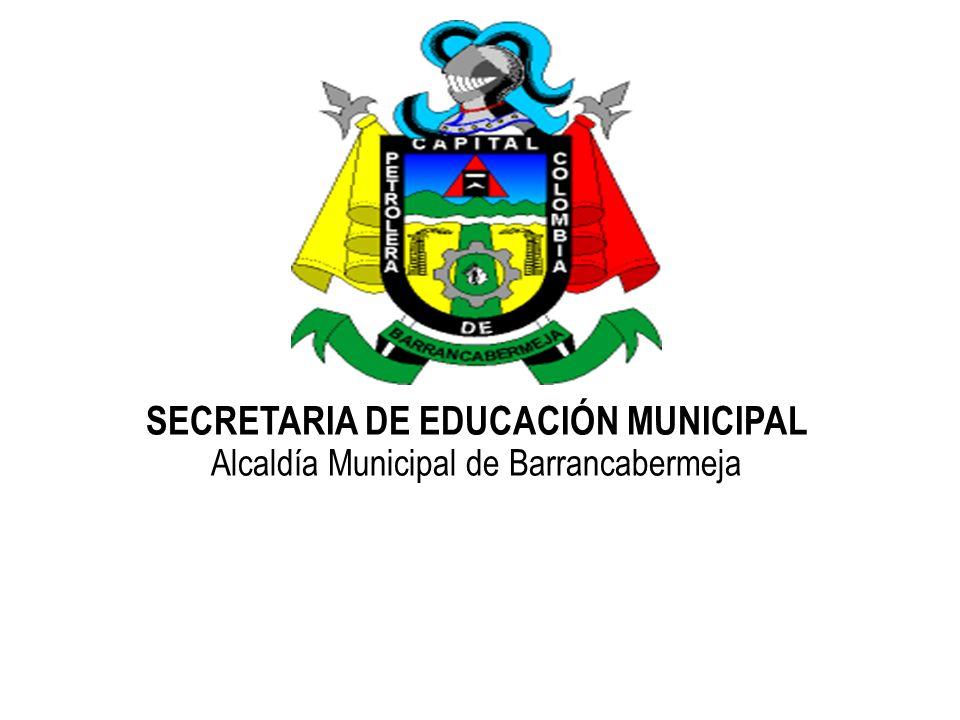SECRETARIA DE EDUCACIÓN MUNICIPAL Alcaldía Municipal de Barrancabermeja
