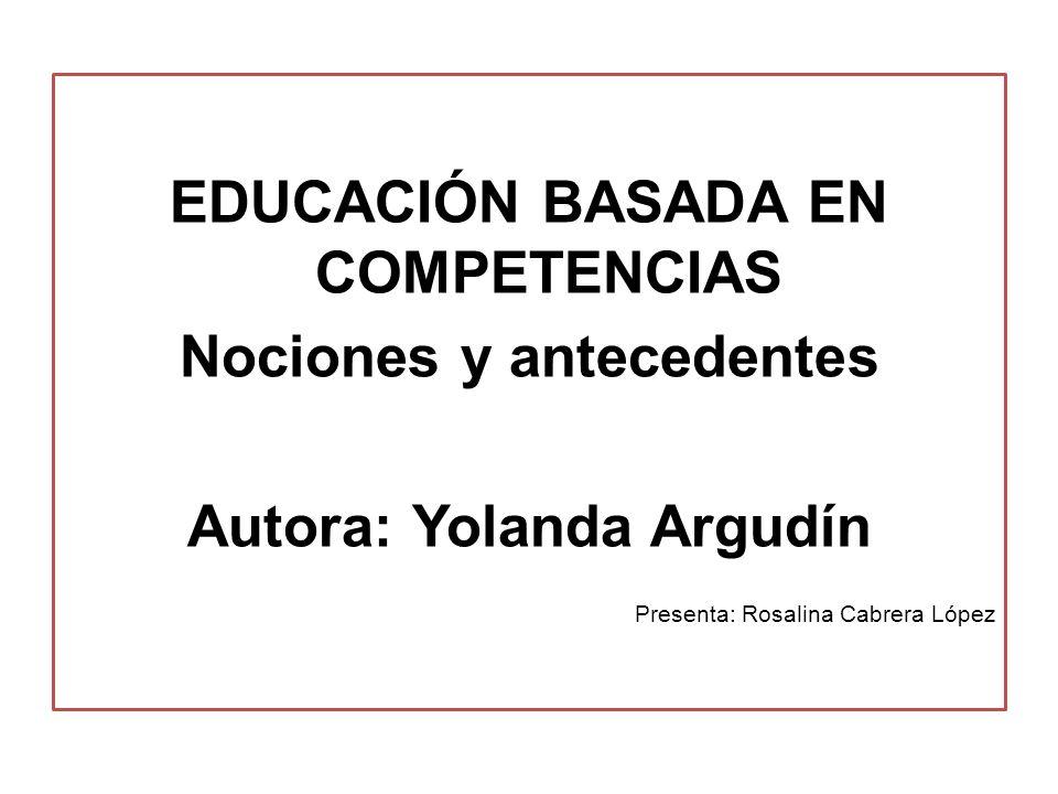EDUCACIÓN BASADA EN COMPETENCIAS Nociones y antecedentes