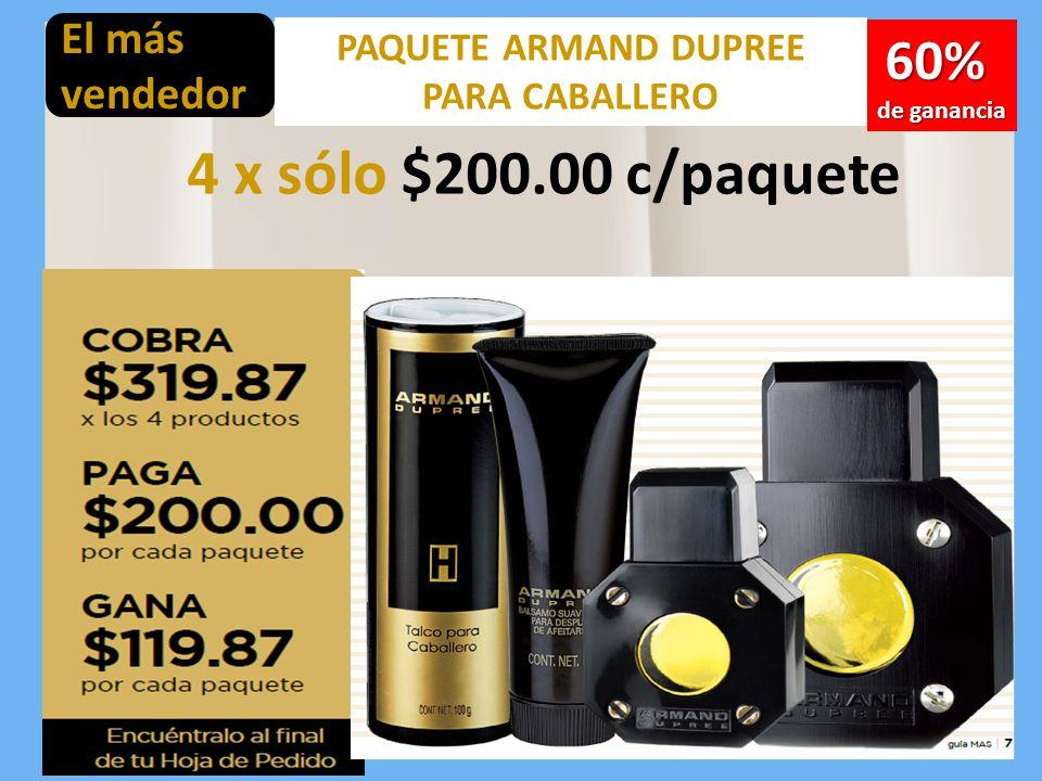 4 x sólo $200.00 c/paquete 60% El más vendedor PAQUETE ARMAND DUPREE