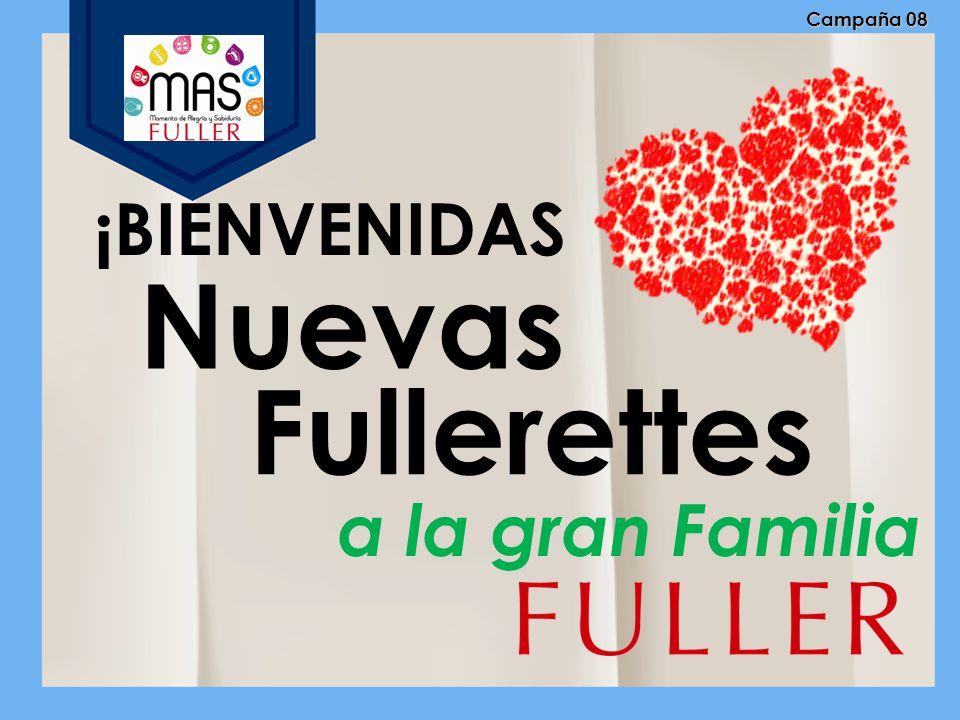 Campaña 08 ¡BIENVENIDAS Nuevas Fullerettes a la gran Familia
