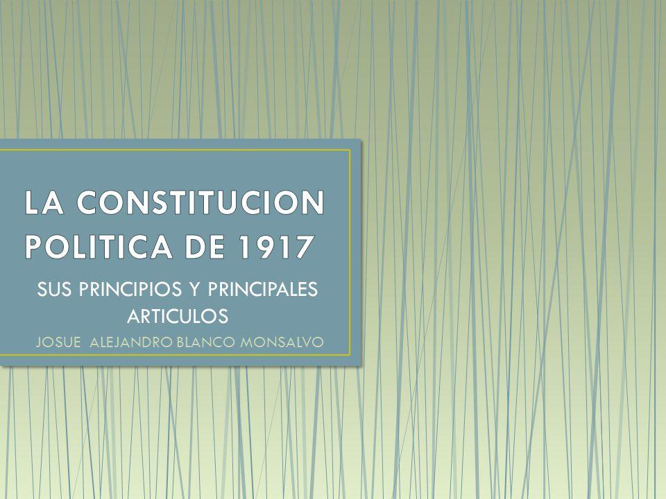 LA CONSTITUCION POLITICA DE 1917