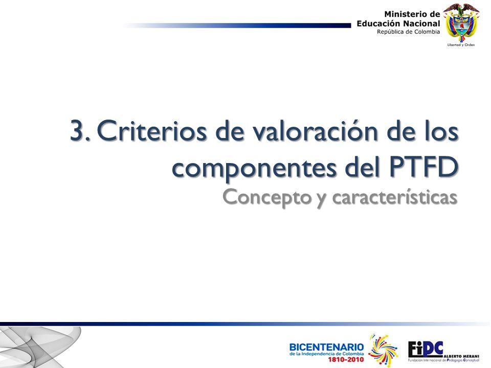 3. Criterios de valoración de los componentes del PTFD