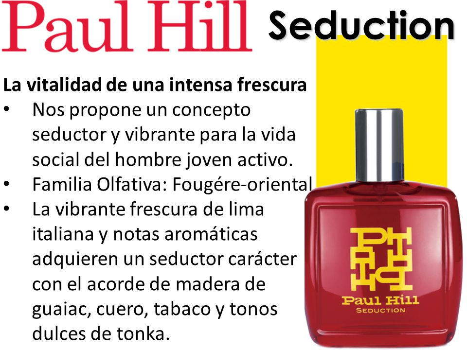 Seduction La vitalidad de una intensa frescura