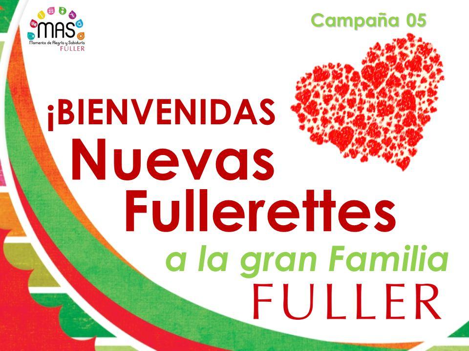 Campaña 05 ¡BIENVENIDAS Nuevas Fullerettes a la gran Familia