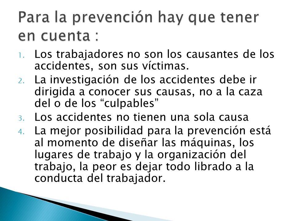 Para la prevención hay que tener en cuenta :