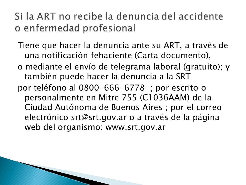 Si la ART no recibe la denuncia del accidente o enfermedad profesional