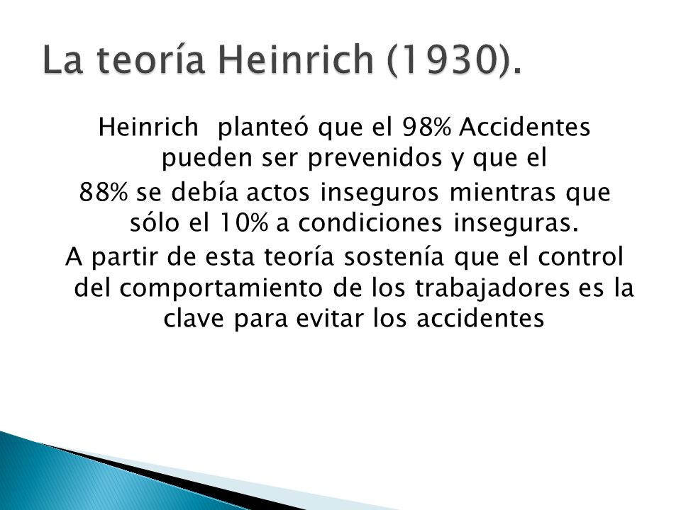 Heinrich planteó que el 98% Accidentes pueden ser prevenidos y que el