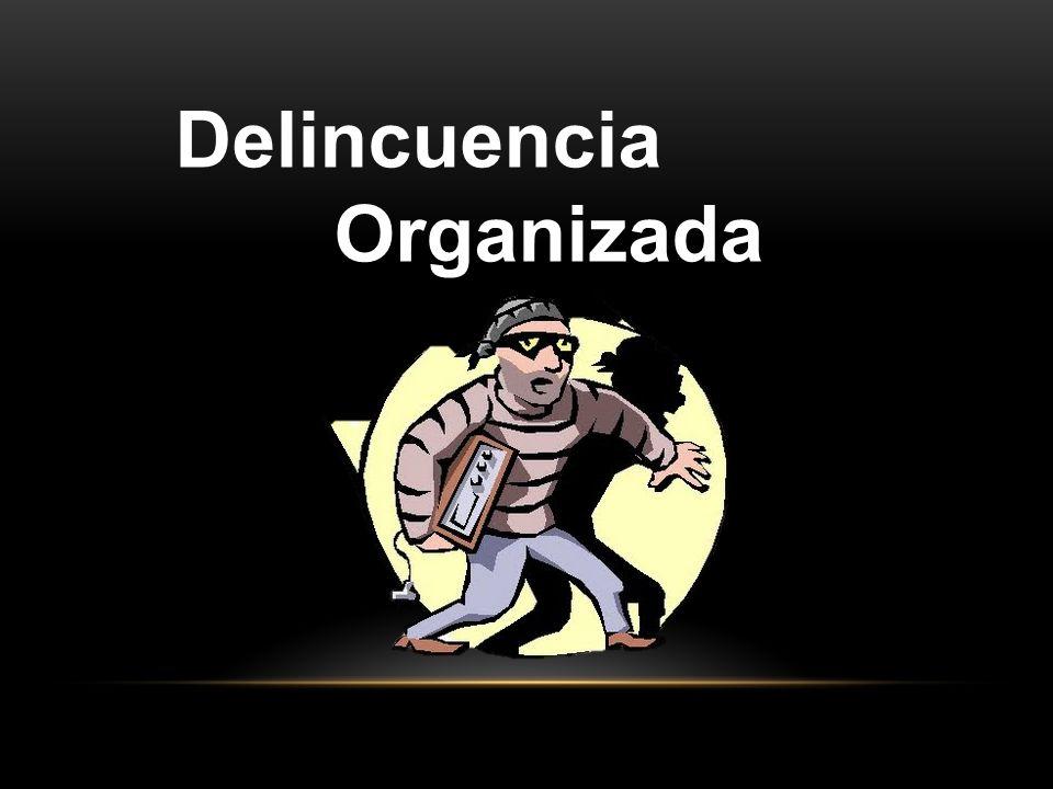Delincuencia Organizada