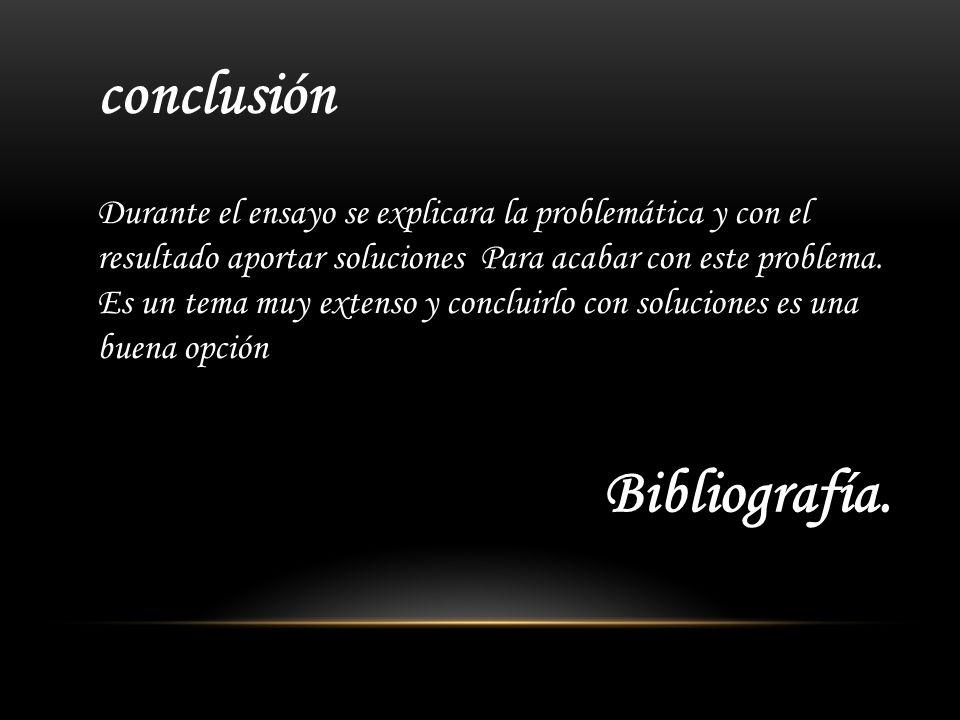 conclusión Bibliografía.