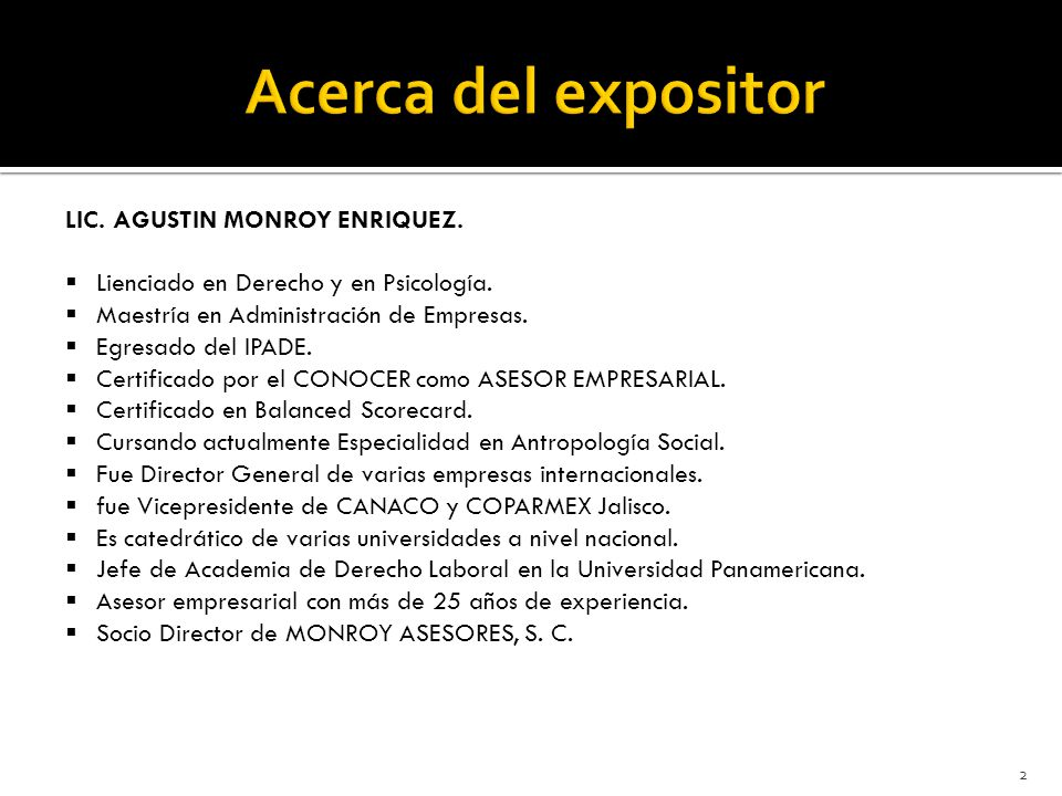 Acerca del expositor LIC. AGUSTIN MONROY ENRIQUEZ.