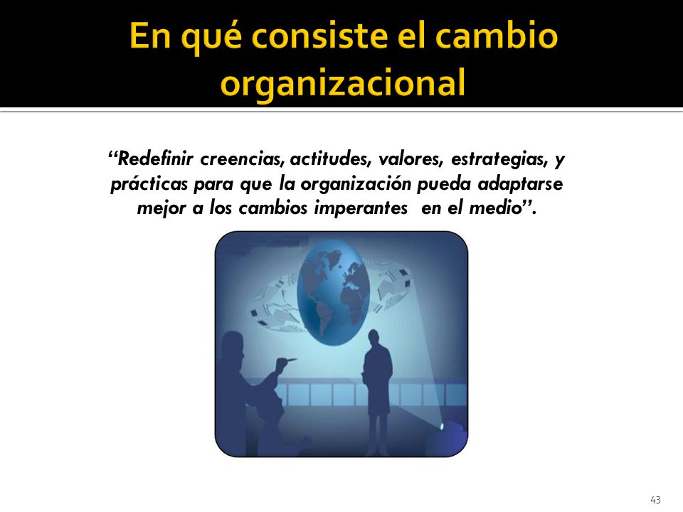 En qué consiste el cambio organizacional