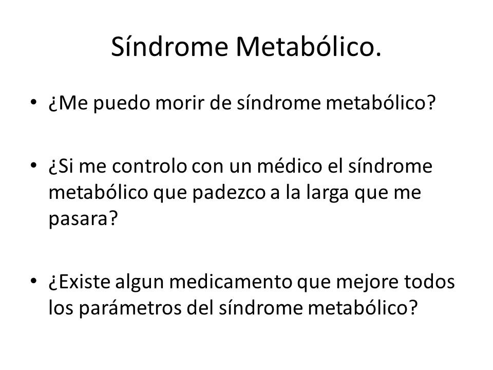 Síndrome Metabólico. ¿Me puedo morir de síndrome metabólico