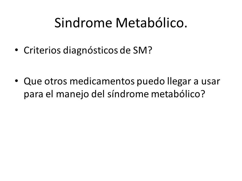 Sindrome Metabólico. Criterios diagnósticos de SM