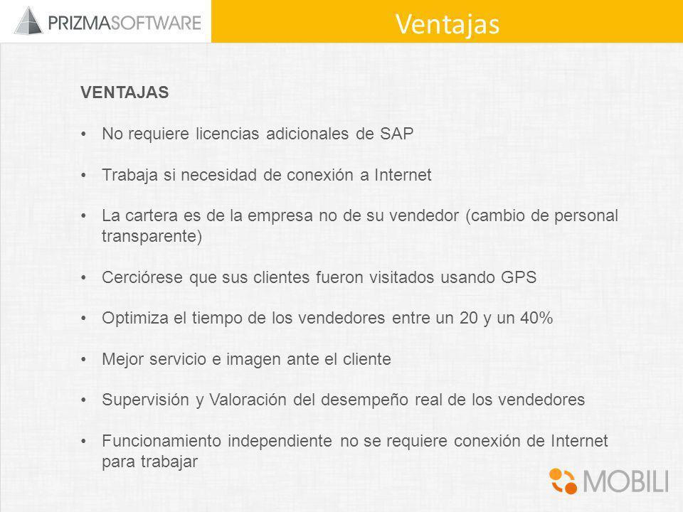 Ventajas VENTAJAS No requiere licencias adicionales de SAP