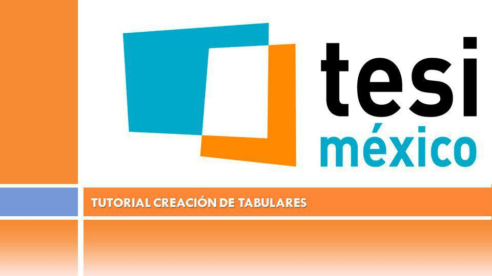 TUTORIAL CREACIÓN DE TABULARES