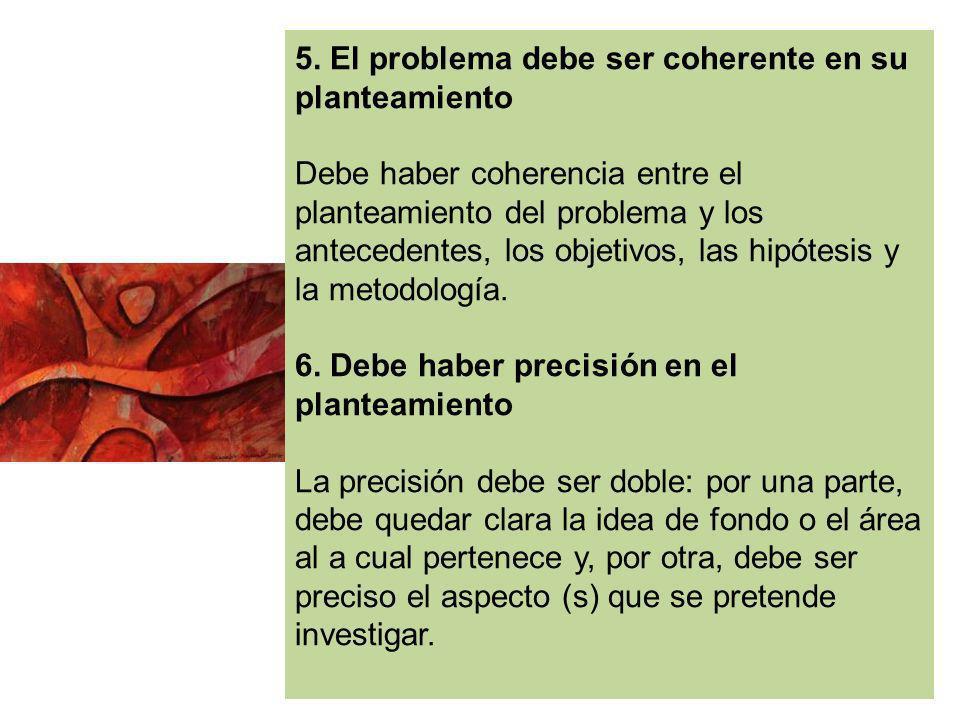5. El problema debe ser coherente en su planteamiento