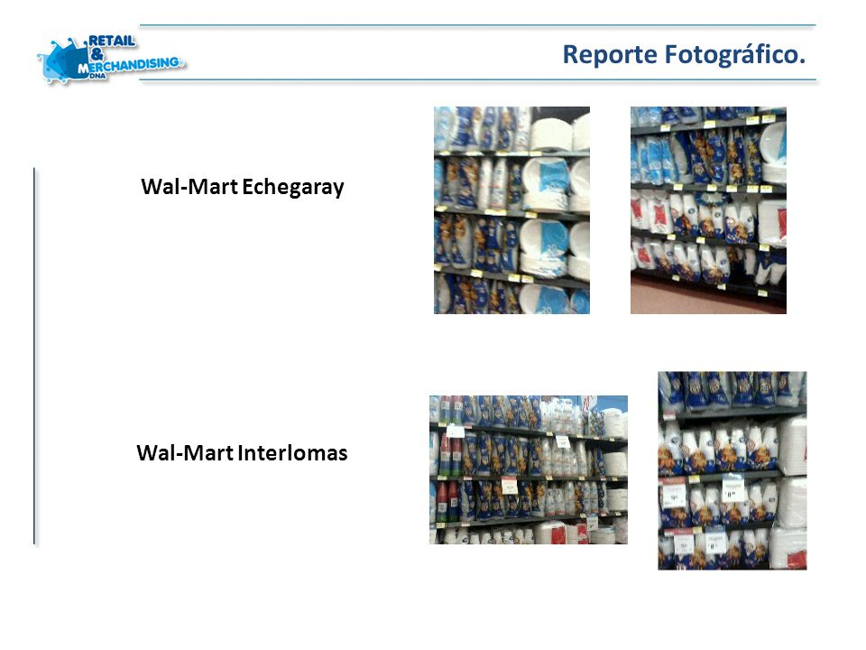 Reporte Fotográfico. Wal-Mart Echegaray Wal-Mart Interlomas