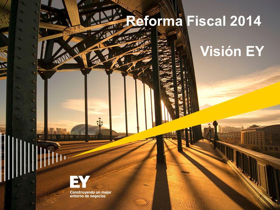 Reforma Fiscal 2014 Visión EY
