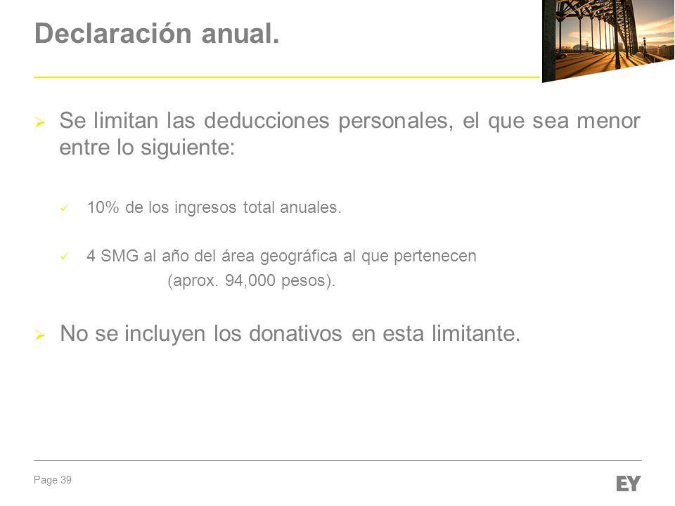 Declaración anual. Se limitan las deducciones personales, el que sea menor entre lo siguiente: 10% de los ingresos total anuales.