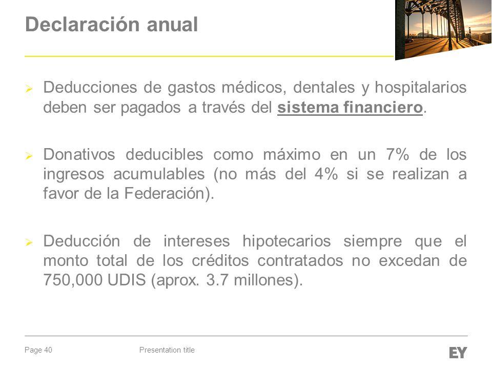 Declaración anual Deducciones de gastos médicos, dentales y hospitalarios deben ser pagados a través del sistema financiero.