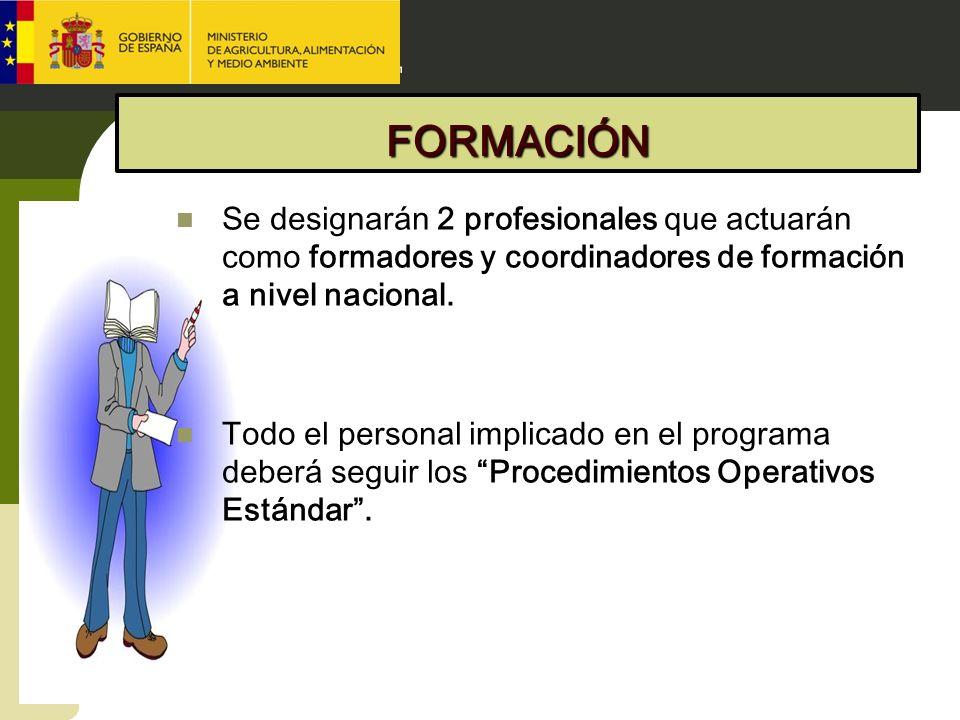 FORMACIÓN Se designarán 2 profesionales que actuarán como formadores y coordinadores de formación a nivel nacional.