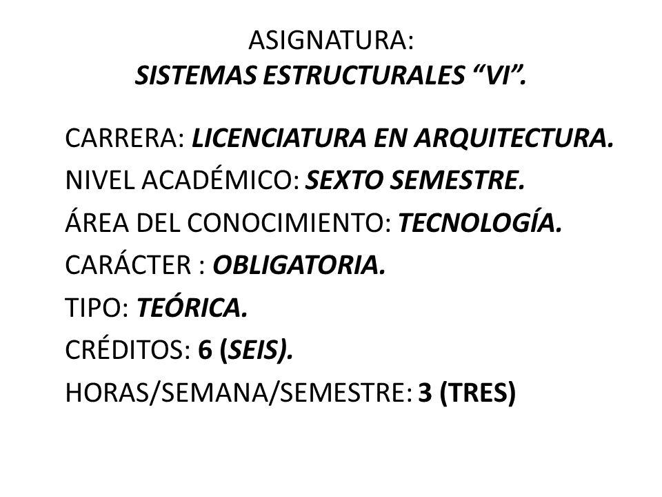 ASIGNATURA: SISTEMAS ESTRUCTURALES VI .