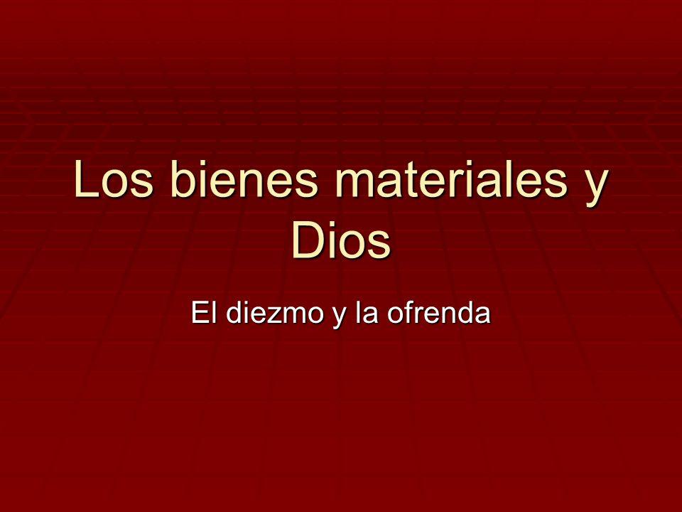 Los bienes materiales y Dios