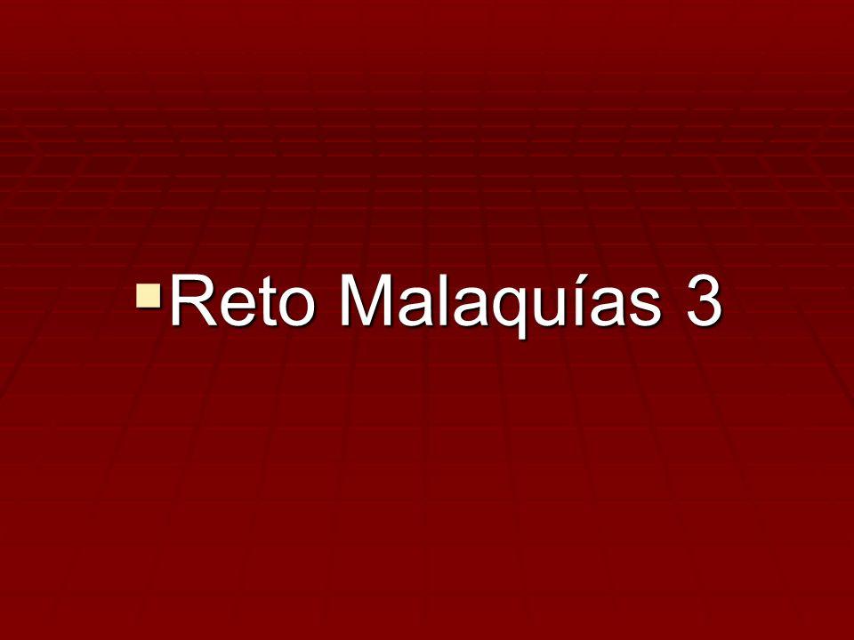 Reto Malaquías 3