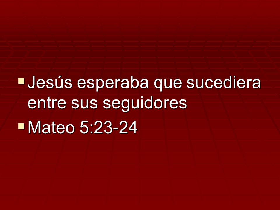Jesús esperaba que sucediera entre sus seguidores