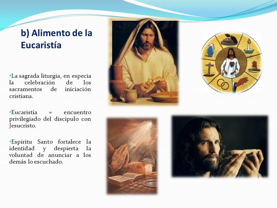 b) Alimento de la Eucaristía