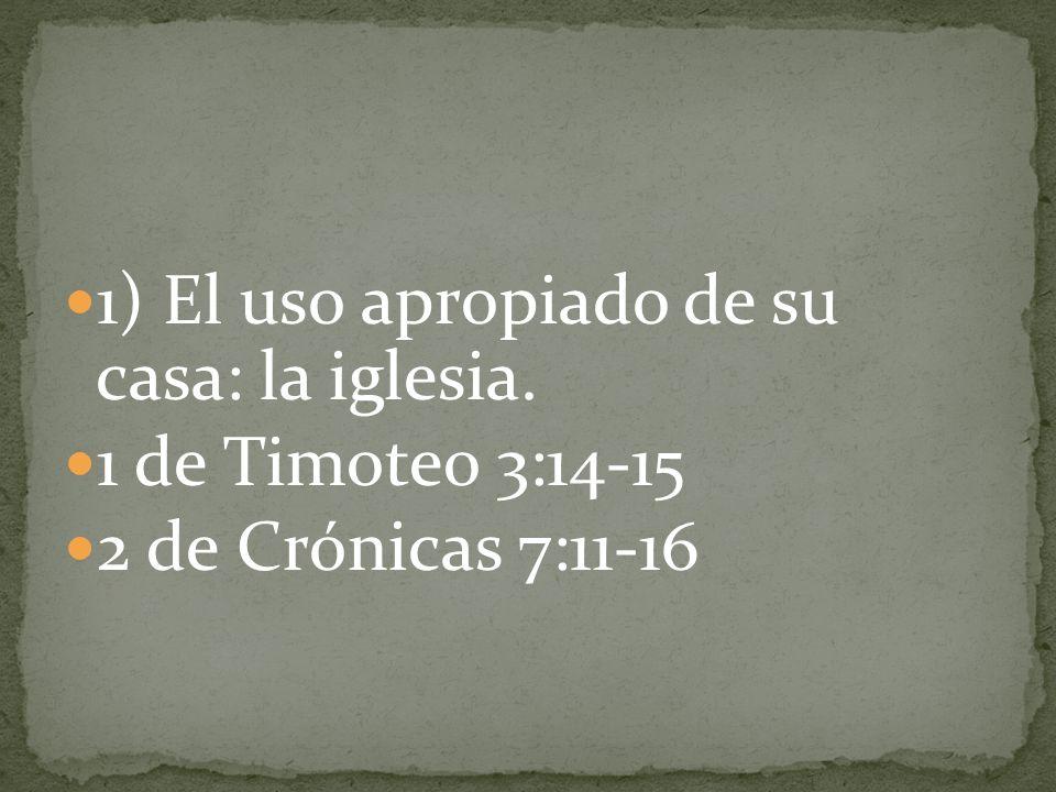 1) El uso apropiado de su casa: la iglesia.